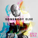 Rico Love - Somebody Else Artwork