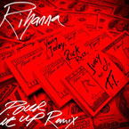 Rihanna ft. Young Jeezy, Rick Ross, Juicy J & T.I. - Pour It Up (Remix) Artwork