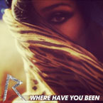 Rihanna - Where Have You Been Artwork