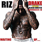 Riz ft. Drake - Waiting Up Artwork