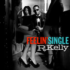 R. Kelly - Feelin' Single Artwork