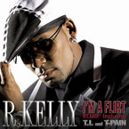 R. Kelly ft. T.I. & T-Pain - Imma Flirt (Remix) Artwork