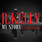 R. Kelly ft. 2 Chainz - My Story Artwork