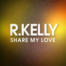 R. Kelly - Share My Love Artwork