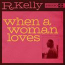 R. Kelly - When a Woman Loves Artwork