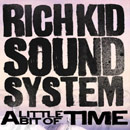 Rich Kid Sound System - A Little Bit of Time Artwork