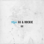 Ro Spit - Ro & Rockie ft. Rockie Fresh Artwork