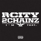 Rock City ft. 2 Chainz - I'm That… Artwork