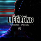 Rockie Fresh ft. Rick Ross & Nipsey Hussle - Life Long Artwork
