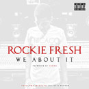 Rockie Fresh - We About It Artwork
