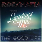 Rock Mafia ft. Lauriana Mae - Good Life Artwork