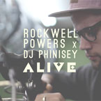 Rockwell Powers x DJ Phinisey - Alive Artwork