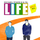 Rockwell Powers & Ill Pill ft. Sol - Life Artwork