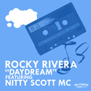 Rocky Rivera ft. Nitty Scott, MC - Daydream Artwork