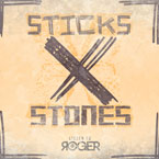 Roger ft. LJC - Sticks x Stones Artwork