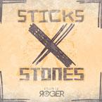 Roger ft. LJC - Sticks x Stones Artwork