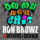 Ron Browz ft. Busta Rhymes &amp; Reek Da Villian - On My New Sh*t Artwork