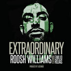 Roosh Williams ft. Emilio Rojas - Extraordinary Artwork