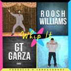 Roosh Williams - Whip It ft. GT Garza Artwork