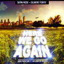 Sean Rose & Gilbere Forte' - Here We Go Again Artwork