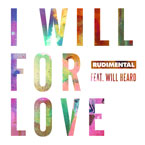 Rudimental - I Will For Love ft. Will Heard Artwork