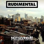 Rudimental ft. John Newman & Alex Clare - Not Giving In Artwork