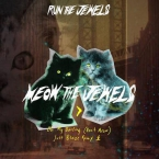 Run The Jewels - Oh My Darling Don't Meow (Just Blaze Remix) Artwork