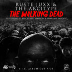 Ruste Juxx x The Arcitype ft. Ill Bill, Guilty Simpson &amp; Shabaam Sahdeeq - The Walking Dead Artwork