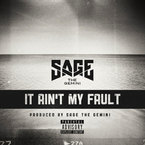 Sage The Gemini - It Ain't My Fault Artwork