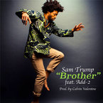 Sam Trump - Brother ft. Add-2 Artwork
