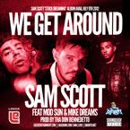 Sam Scott ft. Mod Sun & Mike Dreams - We Get Around Artwork