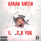 Sarah Green - F.*.C.K You Artwork