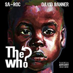 SA-ROC ft. David Banner - The Who? Artwork