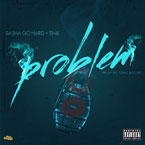 Sasha Go Hard ft. Tink - Problem Artwork