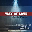 SoulBrotha - Way of Love (Never out of Season) Artwork