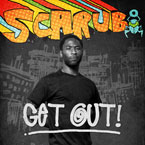 Scarub - Get Out! Artwork
