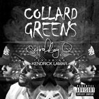 ScHoolboy Q ft. Kendrick Lamar - Collard Greens Artwork