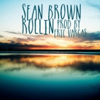 Sean Brown - Rollin Artwork