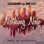 Sean Brown ft. Dave East - Nothing New Artwork
