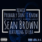 Sean Brown ft. JD Era - Probably Don't Know (Remix) Artwork