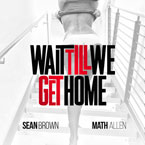 sean-brown-wait-till-we-get-home