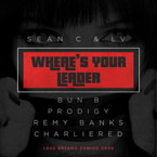 Sean C & LV ft. Prodigy, Bun B, CharlieRED & Remy Banks - Where's Your Leader? Artwork