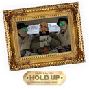 Hold Up Artwork