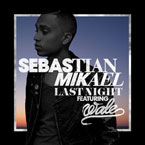 Sebastian Mikael ft. Wale - Last Night Artwork