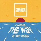 Shakka - I Love The Way ft. Mr Vegas Artwork
