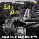 Shane Eli ft. Playboy Tre &amp; Rittz - Let&#8217;s Ride Artwork