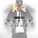 Shane Eli - Taste of What's to Come [Premiere] Artwork