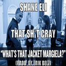 Shane Eli - That Sh*t Cray Artwork