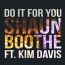 Shaun Boothe ft. Kim Davis - Do It For You Artwork