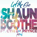 Shaun Boothe ft. Cyhi Da Prynce - Let Me Go (Remix) Artwork